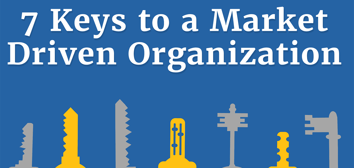 7 Steps to Becoming a Market-Driven Organization